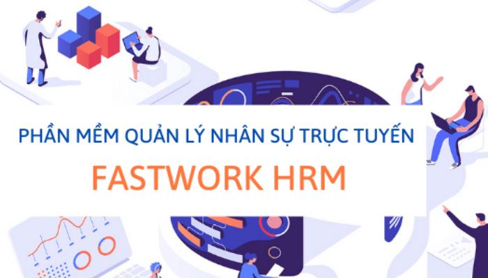 Phần mềm quản lý nhân sự trực tuyến - FastWork HRM